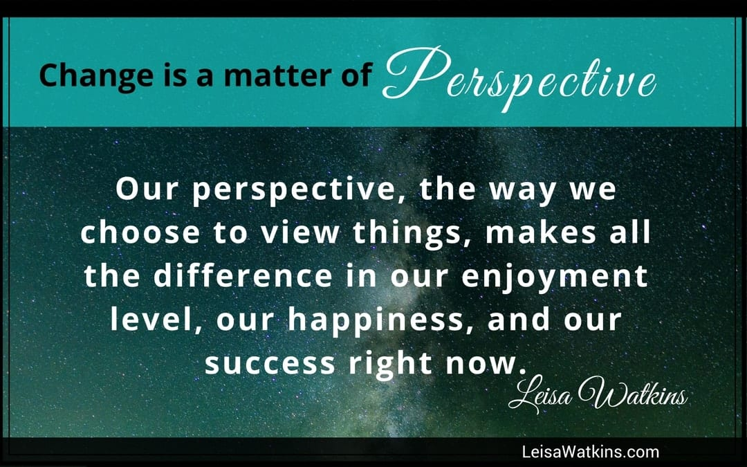 Perspective Makes All the Difference in Our Happiness