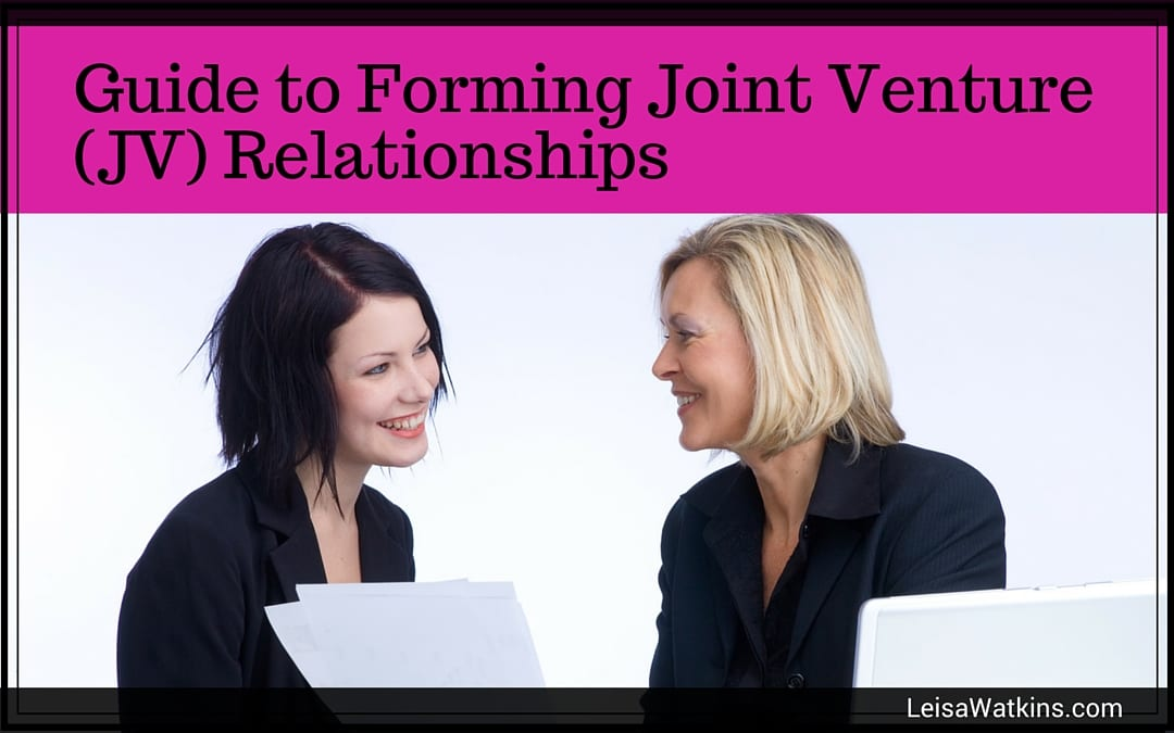 A Guide to Forming Joint Venture (JV) Relationships