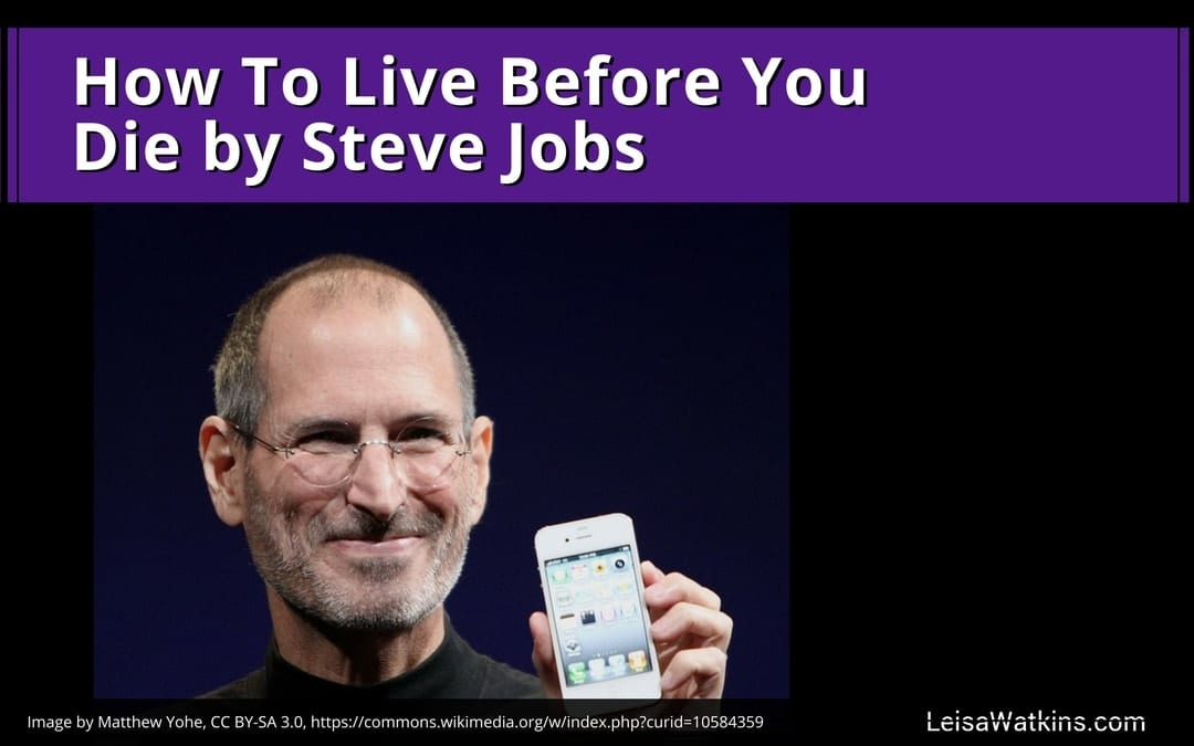 How To Live Before You Die by Steve Jobs