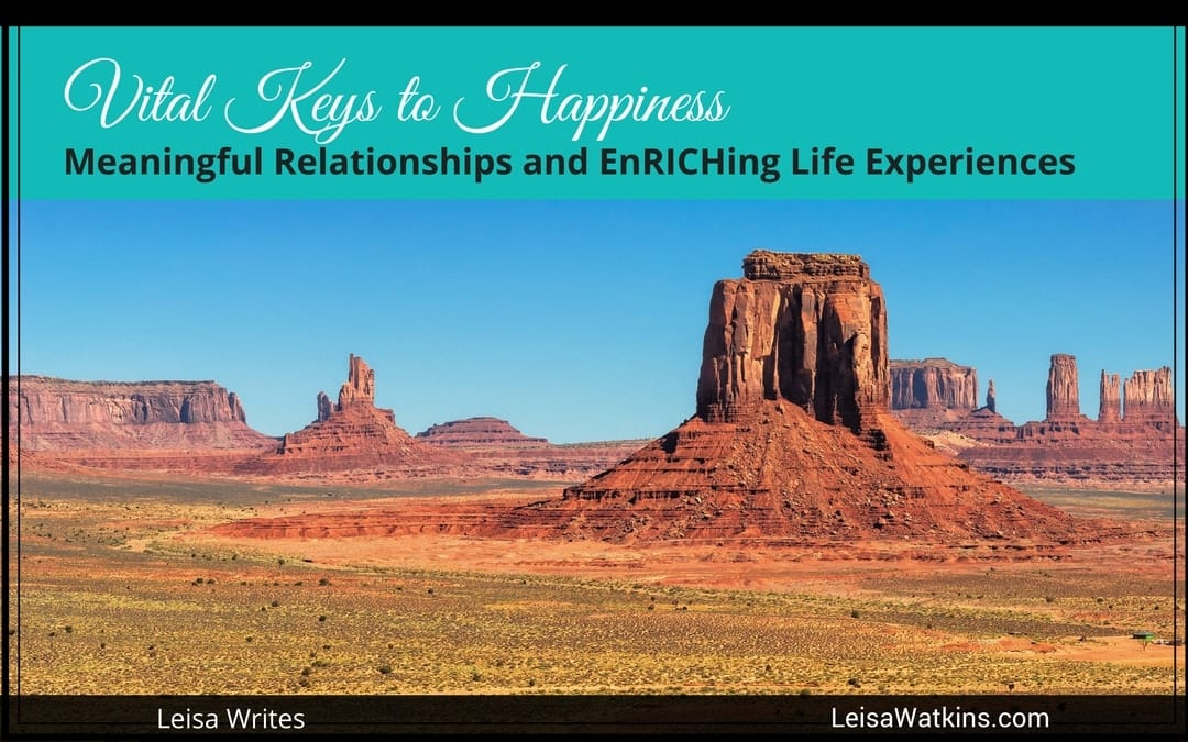 Vital Keys to Happiness: Meaningful Relationships and EnRICHing Life Experiences