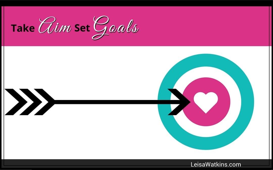 Take Aim: Set Goals