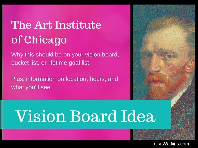 Vision Board Idea: Visit the Art Institute of Chicago